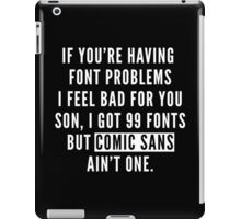 Font Problems Funny Quote iPad Case/Skin