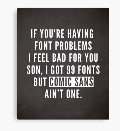 Font Problems Funny Quote Canvas Print