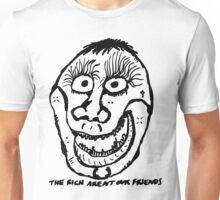 The Rich Aren't Our Friends Unisex T-Shirt