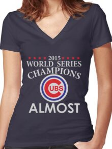 World Series Almost - Cubs Women's Fitted V-Neck T-Shirt