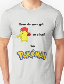 POKE HIM ON XD T-Shirt