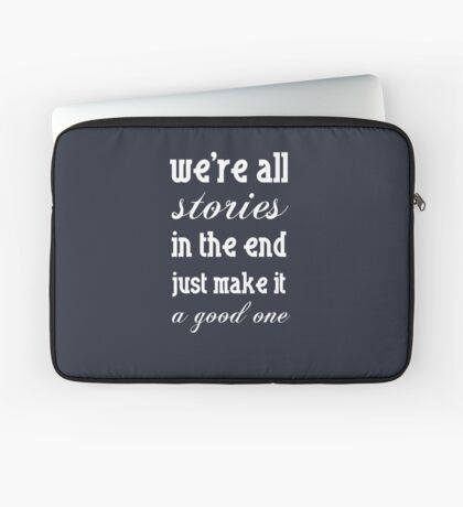 we're all stories in the end 2.0 Laptop Sleeve
