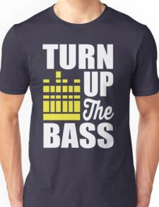 Turn up the bass!  Unisex T-Shirt