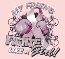 My Friend Fights Like A Girl by magiktees