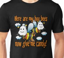 Here Are My Boo Bees Give Me Candy Unisex T-Shirt
