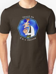 Trust me. I'm a Doctor. Unisex T-Shirt
