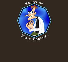 Trust me. I'm a Doctor. Unisex T-Shirt