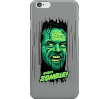 Here's Zombie! iPhone Case/Skin