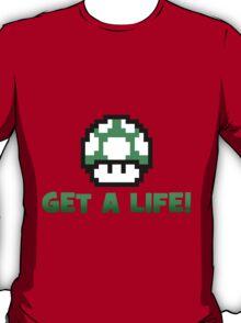 Get A Life T-Shirt