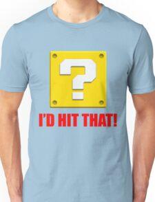 I'd Hit That Unisex T-Shirt