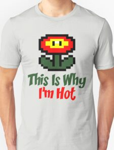 This Is Why I'm Hot T-Shirt