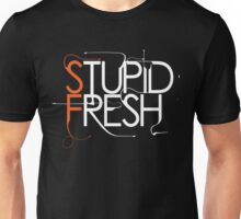Stupid Fresh SFG Edition Unisex T-Shirt