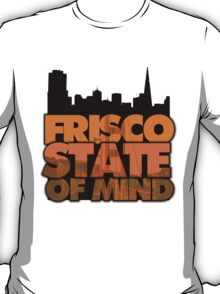 Frisco State of Mind T-Shirt