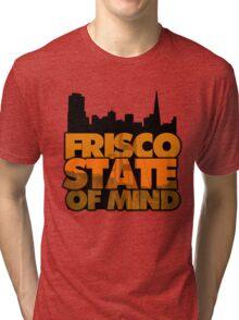 Frisco State of Mind Tri-blend T-Shirt
