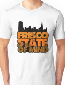 Frisco State of Mind Unisex T-Shirt