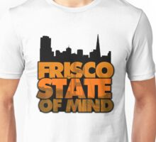 Frisco State of Mind Unisex T-Shirt