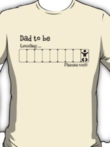 Dad loading baby ... please wait T-Shirt