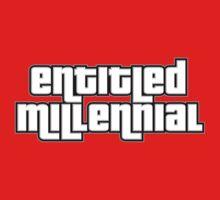 Entitled Millennial by Cattleprod