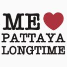 ME LOVE PATTAYA LONGTIME by iloveisaan
