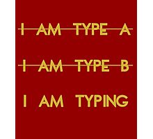 My personality type Photographic Print