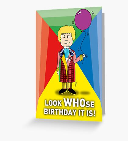 A Sixth Doctor Who themed Birthday Card Greeting Card