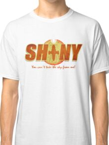 Shiny- You can't take the sky from me! Classic T-Shirt