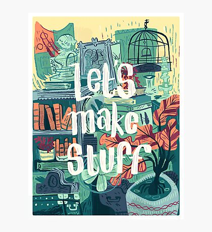 Let's Make Stuff Photographic Print