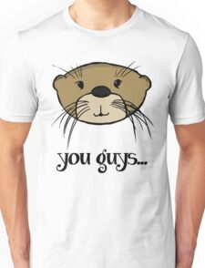 You Guys... Unisex T-Shirt