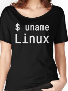 uname Linux - The only true answer - White on Black Design Women's Relaxed Fit T-Shirt