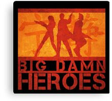 Big Damn Heroes Canvas Print