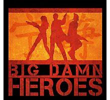 Big Damn Heroes Photographic Print