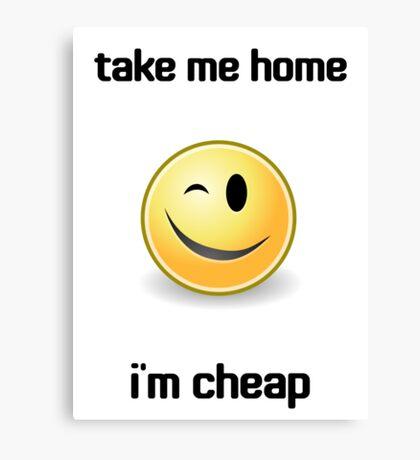 Take Me Home I'm Cheap Canvas Print