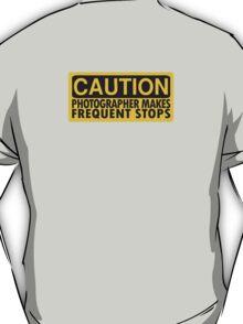 Caution, photographer on duty T-Shirt