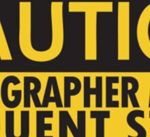Caution, photographer on duty Sticker