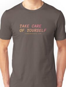 Take Care Of Yourself Unisex T-Shirt