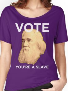 Lysander Spooner Voting is for Slaves Women's Relaxed Fit T-Shirt