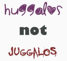 Huggalos Not Juggalos by Eli Hernandez