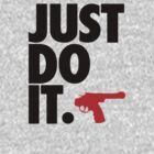 JUST DO IT. by derP