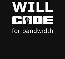 Will CODE for bandwidth - White on Black Design for Online Addicts Unisex T-Shirt