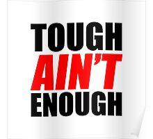 Tough Ain't Enough Poster