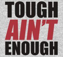 Tough Ain't Enough by Fitbys
