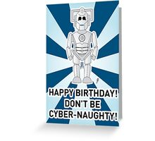 A Doctor Who themed Cyberman Card 2a Greeting Card