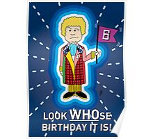 A Sixth Doctor Who themed Birthday Card - I'll add the age you want! Poster