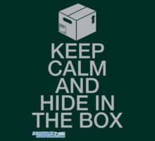 Keep Calm And Hide In The Box by GeekGamer