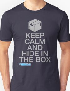 Keep Calm And Hide In The Box Unisex T-Shirt