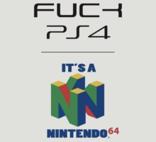 F**ck PS4, It's a N64 by Slacky741