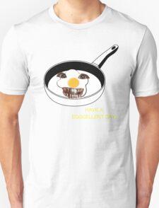 EGG-CELLENT DAY! Unisex T-Shirt