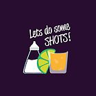 Let's do some shots - Tequila by nelson92