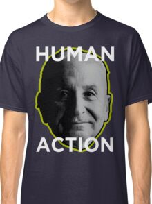 Ludwig von Mises HUMAN ACTION Classic T-Shirt
