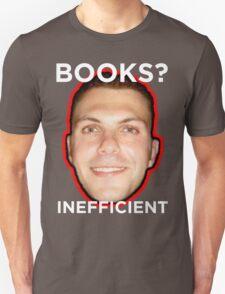 Books are Inefficient T-Shirt